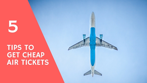 5 tips to get cheap air tickets